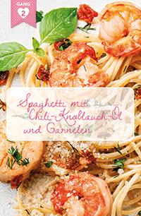 Menü 1, Gang 2: Spaghetti mit Chili-Knoblauch-Öl und Garnelen